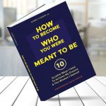 How To Become Who You Were Meant To Be